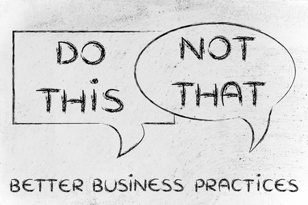 better business: tips about better business practices: do this, not that,