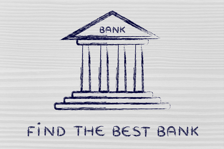 bank account: concept of choosing the best bank account for your needs
