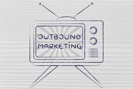 outbound: tv ads and mass media: old style television with text Outbound Marketing