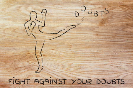 fight against negative concepts: person kicking away the word doubts