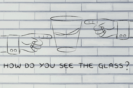 glass half full: how do you see the glass: hands pointing at half full and half empty sides