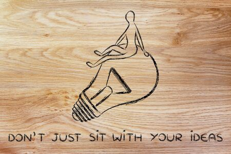 competitive advantage: dont just sit: person passively sitting on an idea (lightbulb)
