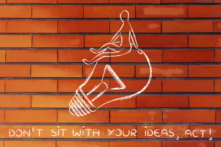 different jobs: dont just sit, act: person passively sitting on an idea (lightbulb)