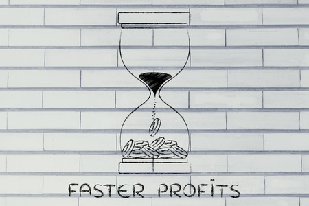 faster: faster profits: hourglass with sand turning into coins