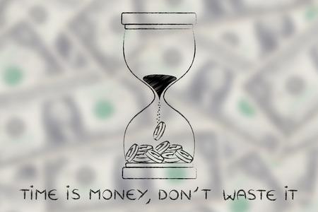 Zeit ist Geld, verschwenden sie nicht: Sanduhr mit Sand in Münzen drehen Standard-Bild