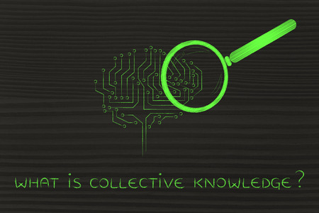 what is collective knowledge: magnifying glass analyzing an electronic circuit brain