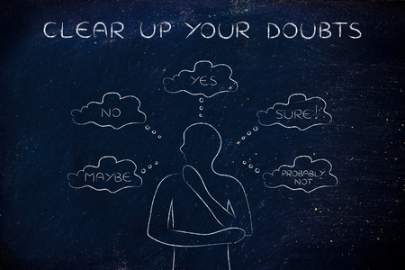 unsecure: clear up your doubts: thoughtful man thinking about alternative choices and decisions