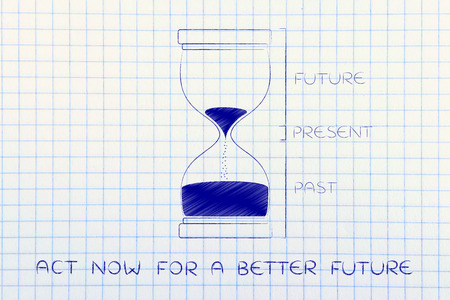 better living: act now for a better future: hourglass with past, present and future captions, concept of time management and living life to the fullest Stock Photo