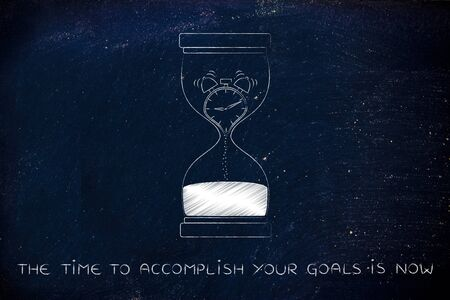 accomplish: the time to accomplish your goals is now:hourglass with alarm clock melting to sand, concept of time management and living life to the fullest