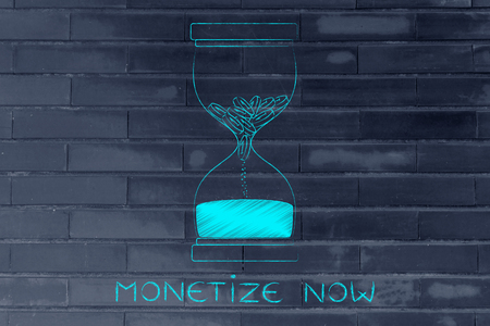 monetize: monetize now: hourglass with coins melting into sand, concept of cash drain