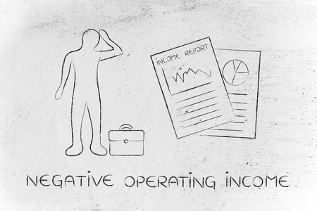 net income: Negative Operatingg Income: stressed business man and negative results from Income Report documents