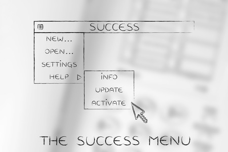 life metaphor: success menu in dropdown style with pointer clicking the Activate option, metaphor of selecting the best choices for your life