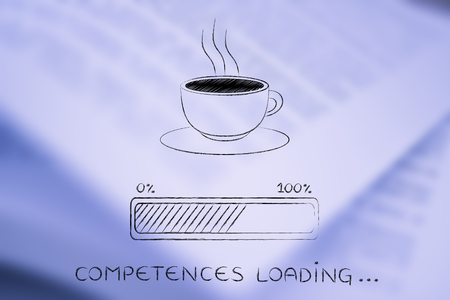 competences: coffee cup with funny progress bar Competences loading, awakeness-related concept