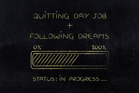 quitting day job plus following dreams: illustration with text and progress bar with status loading Stock Photo