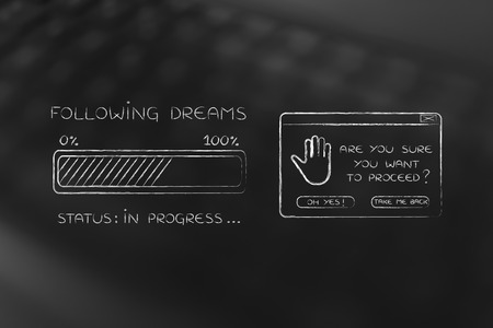 personal decisions: following dreams: illustration with text and progress bar with status loading next to pop-up message Are you sure you want to proceed