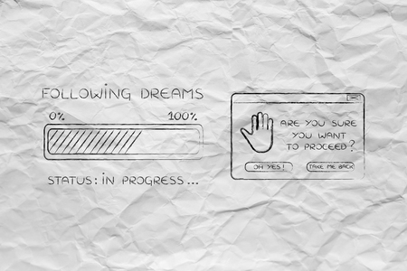 proceed: following dreams: illustration with text and progress bar with status loading next to pop-up message Are you sure you want to proceed