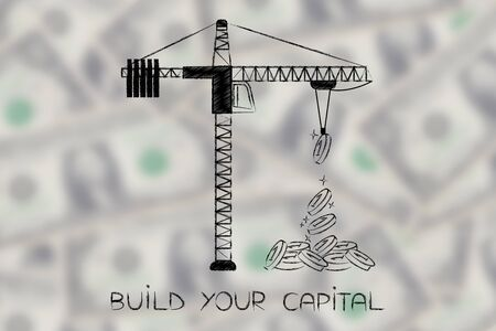 expenditure: tower crane building up a mountain of huge coins, with text Build your capital Stock Photo