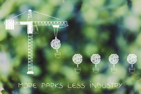 tower crane building a line of trees, concept of sustainable urban development with text More parks less industry
