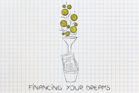 expenditure: golden coins dropping into funnel above bucket list, concept of financing your dreams