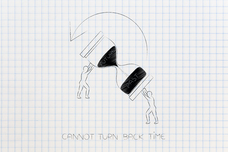 cannot turn back time conceptual illustration: men trying to reverse time by turning an hourglass with Future and Past captions on it