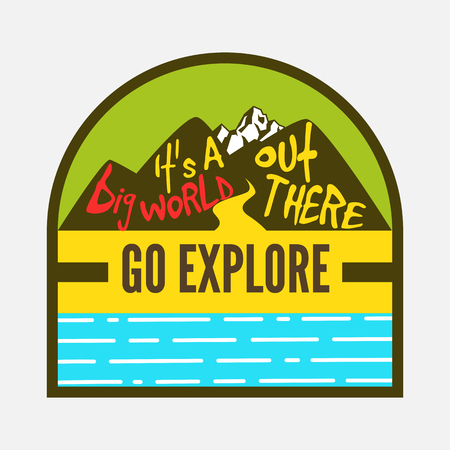 wanderlust: its a big world out there go explore,travel badge