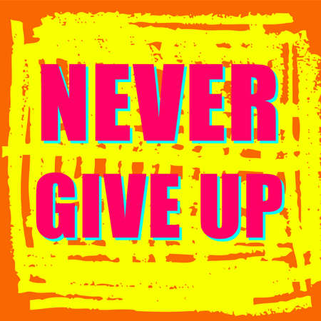 give up: never give up,Motivation Quote Poster Template,Quote Typographic Background Design