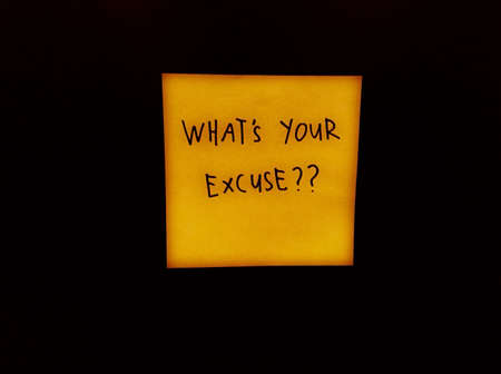 excuse: Whats your excuse