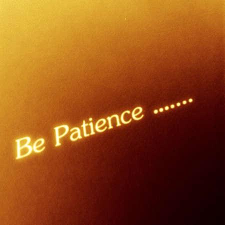 paciencia: Palabras ser la paciencia que brilla intensamente
