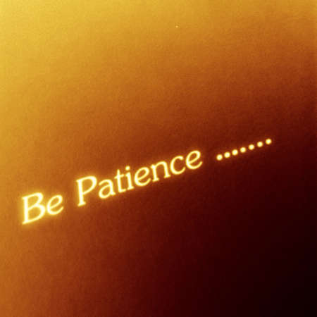 patience: Words be patience glowing