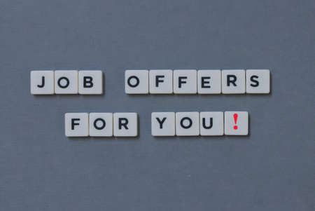Job Offers For You!  word made of square letter word on grey background. Imagens