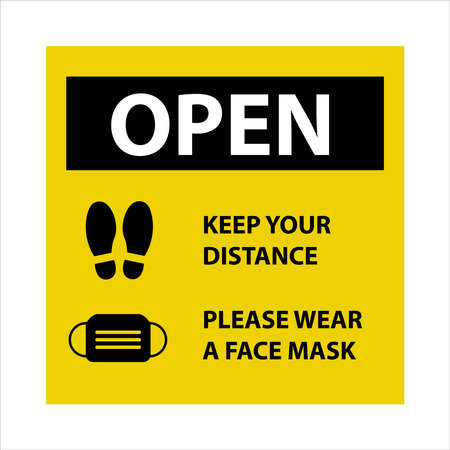 Vector illustration of yellow open sign with an advice or precaution to wear a face mask and keep your distance in reflect to the pandemic coronavirus or covid-19.