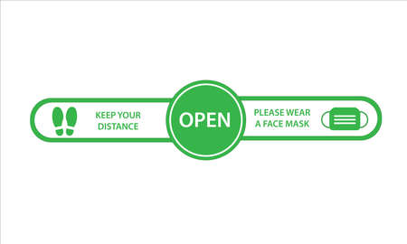 Vector illustration of green open sign with an advice or precaution to wear a face mask and keep your distance in reflect to the pandemic coronavirus or covid-19.