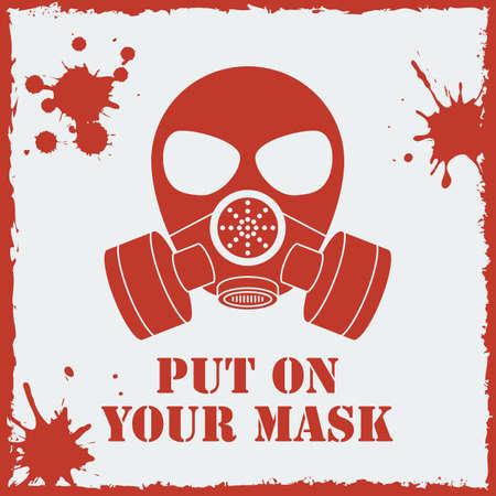 gas mask danger sign: Vector put on your biohazard mask.
