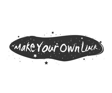 Make Your Own Luck Typography Poster with Inspirational Quote Vettoriali