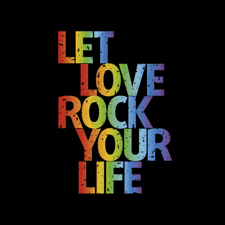Typographic composition Let love rock your life rainbow grunge | Vector illustration Illustration