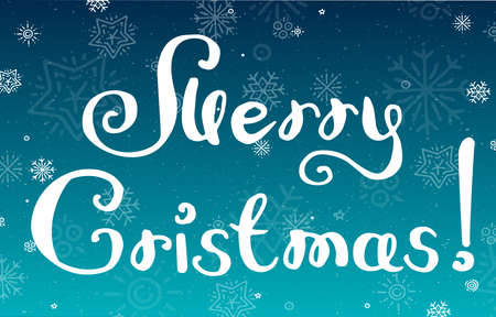 Vector illustration of lettering Merry Christmas on blue snowy background. Hand drawn lettering for invitation, decoration, seasonal design.