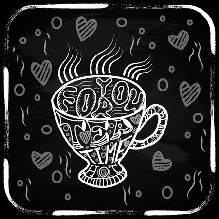 chalky: Cup of tea. Chalky lettering. Chalk board. Grunge background
