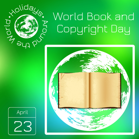 Calendar. Holidays Around the World. Event of each day. Green blur background - name, date, illustration. For magazines, educational entertainment publications. World Book and Copyright Day