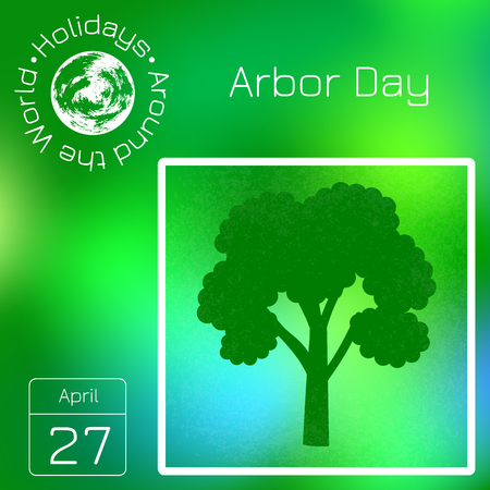 Calendar. Holidays Around the World. Event of each day. Green blur background - name, date, illustration. For magazines, educational entertainment publications. National Arbor Day. Silhouette of tree