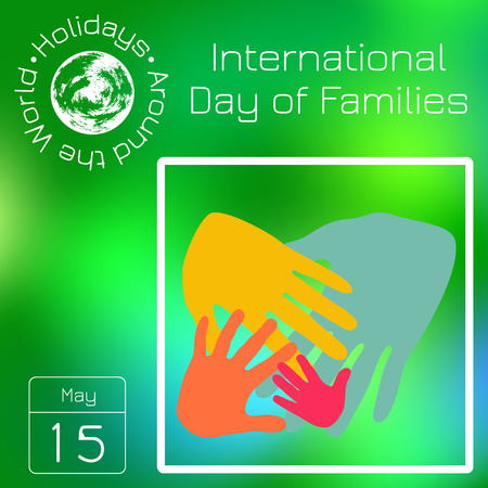 Calendar. Holidays Around the World. Event of each day. Green blur background - name, date, illustration. For magazines, educational, entertainment. International Day of Families. Handprints
