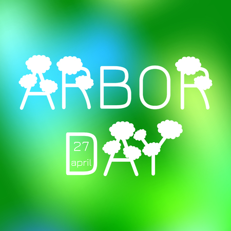 National Arbor Day. Text Arbor Day in the form of trees  On a green blur background.