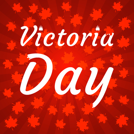 Concept of Happy Victoria Day in Canada. Red shades, rays from the center, maple leaves, event name, crown instead of points of the letter i Illustration