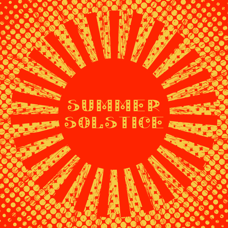 Concept Summer Solstice. Pop art style. Stylized sun and rays. Red and Yellow. Lettering. 21 June