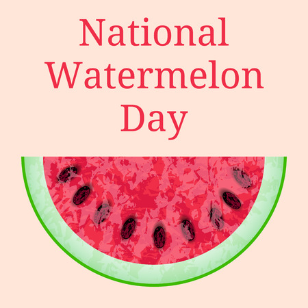 National Watermelon Day. 3 August. Concept of a national holiday. Slice of watermelon. Texture of the watermelon with seed. Event name