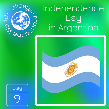 Argentina Independence Day. 9 July. Flag of Argentina. Sun of May. Calendar. Holidays Around the World. Event of each day. Green blur background - name, date, illustration.