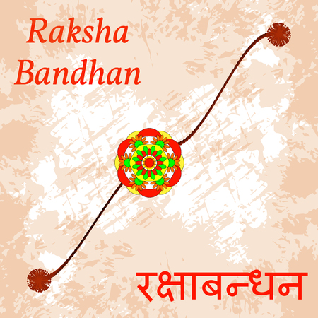 Raksha Bandhan. Concept of Hindu holiday. Indian celebration. Bracelet with flower. Text in Hindi - Raksha Bandhan. Grunge background