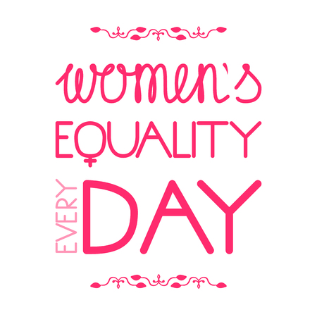 Womens Equality Day. The concept of a social event. Letitering with the name of the holiday and the addition of the word Every Illustration