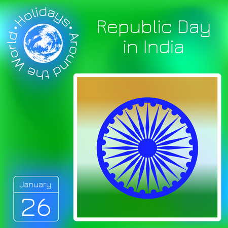 Republic Day in India. The symbols of the Indian flag are the blue wheel and the colors are saffron, white, green. Calendar. Holidays Around the World. Green blur background - name, date illustration