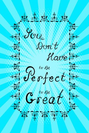 Hand lettering with affirmations in a patterned frame and on a blue background of rays. Text - You dont have to be perfect to be great