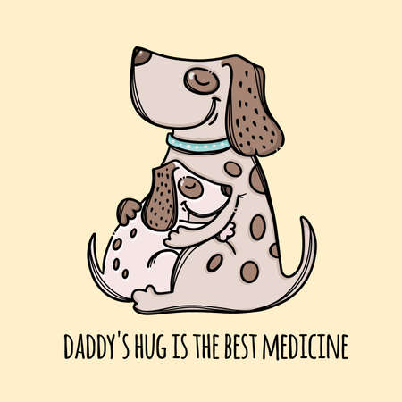 HUG DADDY Father Dog Hugs Puppy Son Parental Relationship Cute Animals Friend To Friend Handwriting Text Hand Drawn Clip Art Vector Illustration Set For Print